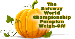 Safeway World Championship Pumpkin Weigh-Off